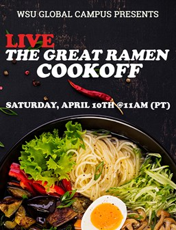 WSU Global Campus Presents Live the Great Ramen Cookoff, Sunday April 10 @ 11 a.m.