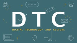 DTC - Digital Technology and Culture